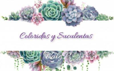 Coloridas y Suculentas